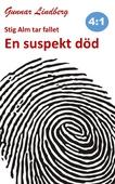 Stig Alm tar fallet - En suspekt död