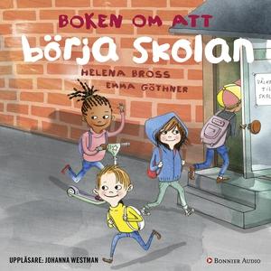 Boken om att börja skolan (ljudbok) av Helena B