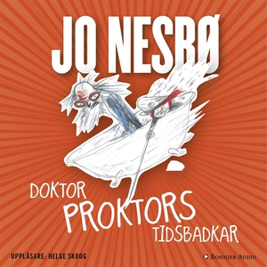 Doktor Proktors tidsbadkar (ljudbok) av Jo Nesb