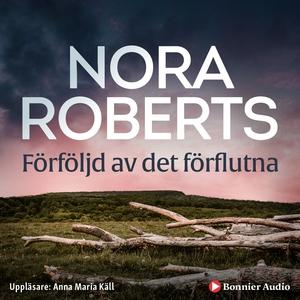 Förföljd av det förflutna (ljudbok) av Nora Rob
