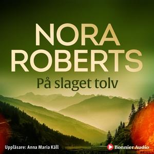 På slaget tolv (ljudbok) av Nora Roberts