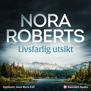 Livsfarlig utsikt (ljudbok) av Nora Roberts