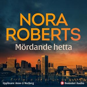 Mördande hetta (ljudbok) av Nora Roberts