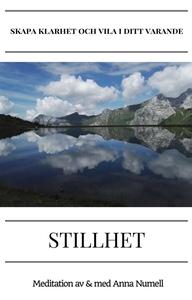 STILLHET – skapa klarhet och vila i ditt varand