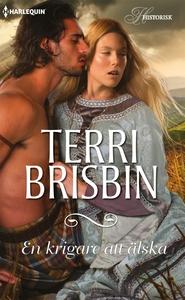 En krigare att älska (e-bok) av Terri Brisbin