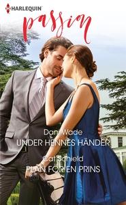 Under hennes händer/Plan för en prins (e-bok) a