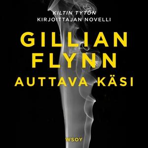 Auttava käsi (ljudbok) av Gillian Flynn