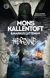Heroine (e-bok) av Mons Kallentoft, Markus Lutt