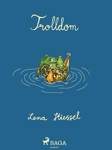 Trolldom (e-bok) av Lena Stiessel