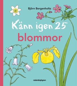 Känn igen 25 blommor (e-bok) av Björn Bergenhol