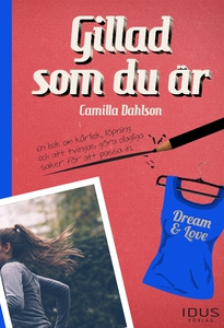 Gillad som du är (e-bok) av Camilla Dahlson