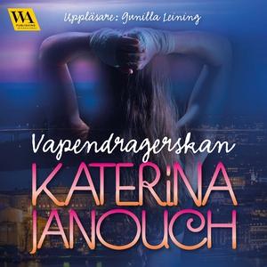 Vapendragerskan (ljudbok) av Katerina Janouch
