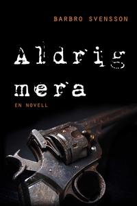 Aldrig mera (e-bok) av Barbro Svensson
