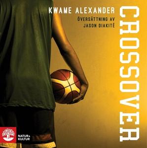 Crossover (ljudbok) av Kwame Alexander