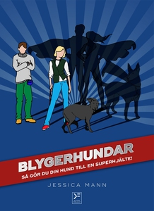Blygerhundar - så gör du din hund till en super