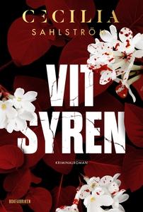 Vit syren (e-bok) av Cecilia Sahlström