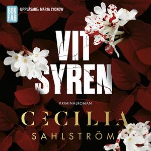 Vit syren (ljudbok) av Cecilia Sahlström