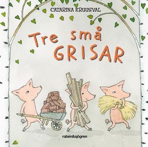 Tre små grisar (e-bok) av Catarina Kruusval