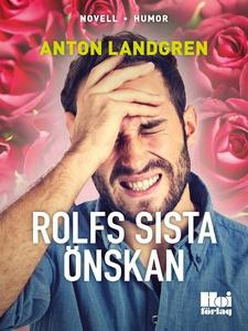 Rolfs sista önskan (e-bok) av Anton Landgren