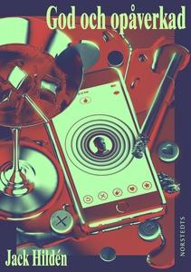 God och opåverkad (e-bok) av Jack Hildén