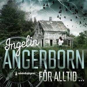 För alltid ... (ljudbok) av Ingelin Angerborn