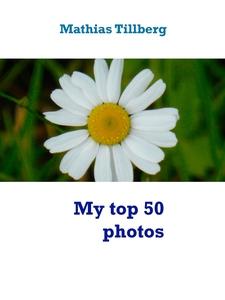 My top 50 photos (e-bok) av Mathias Tillberg