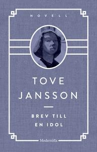 Brev till en idol (e-bok) av Tove Jansson
