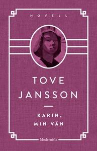 Karin, min vän (e-bok) av Tove Jansson