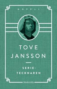 Serietecknaren (e-bok) av Tove Jansson
