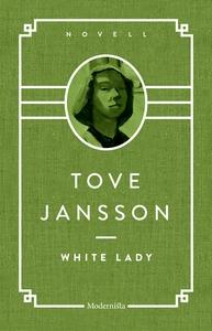 White Lady (e-bok) av Tove Jansson