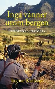 Inga vänner utom bergen (e-bok) av Ingmar Karls