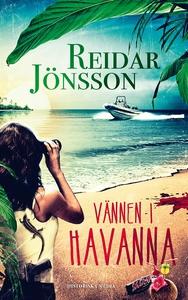 Vännen i Havanna (e-bok) av Reidar Jönsson