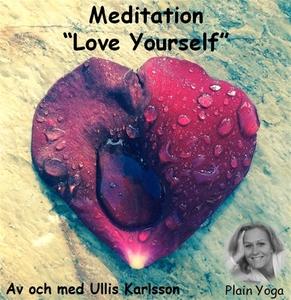 Meditation Love Yourself (ljudbok) av Ulrika Ka
