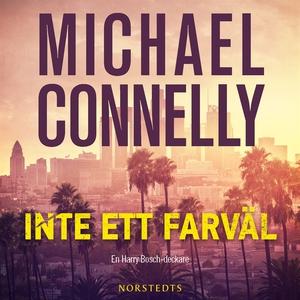 Inte ett farväl (ljudbok) av Michael Connelly