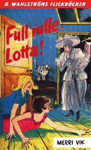 Lotta 34 - Full rulle, Lotta! (e-bok) av Merri