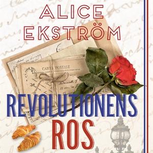 Revolutionens ros (ljudbok) av Alice Ekström