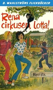 Lotta 35 - Rena cirkusen, Lotta! (e-bok) av Mer