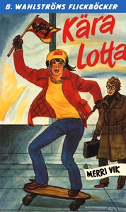Lotta 38 - Kära Lotta (e-bok) av Merri Vik