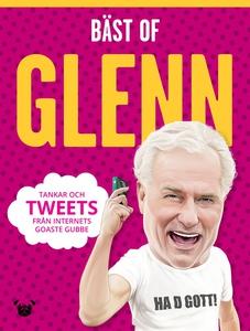 Bäst of Glenn: tankar och tweets från internets