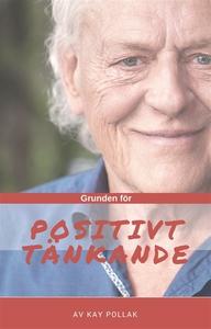 Grunden för positivt tänkande (ljudbok) av Kay