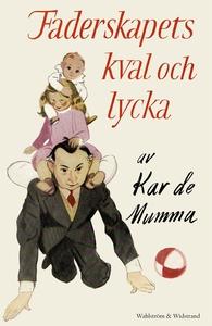 Faderskapets kval och lycka : Kåserier (e-bok)