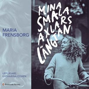 Mina smala axlars längtan (ljudbok) av Maria Fr