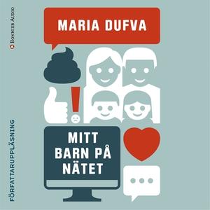 Mitt barn på nätet (ljudbok) av Maria Dufva