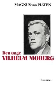 Den unge Vilhelm Moberg : En levnadsteckning (e