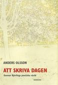 Att skriva dagen : Gunnar Björlings poetiska värld