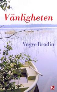 Vänligheten (e-bok) av Yngve Brodin