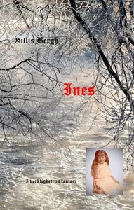 Ines: I verklighetens fantasi (e-bok) av Gillis