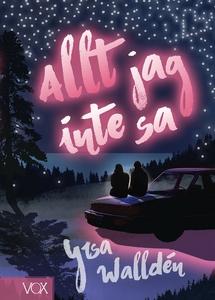 Allt jag inte sa (e-bok) av Yrsa Walldén