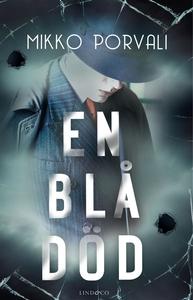 En blå död (e-bok) av Mikko Porvali