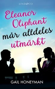 Eleanor Oliphant mår alldeles utmärkt (e-bok) a